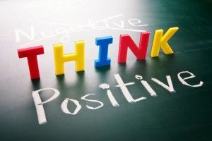 Think positive,
